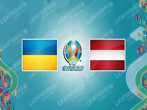Soi kèo Ukraine vs Áo – 23h00 21/06/2021, Euro 2021