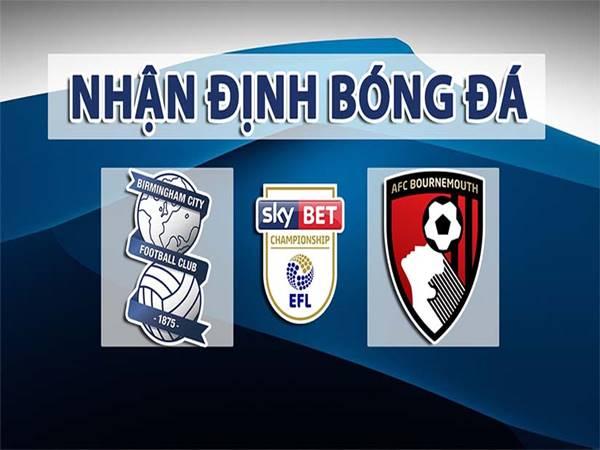 Soi kèo Birmingham vs Bournemouth, 01h45 ngày 19/8 Hạng nhất Anh